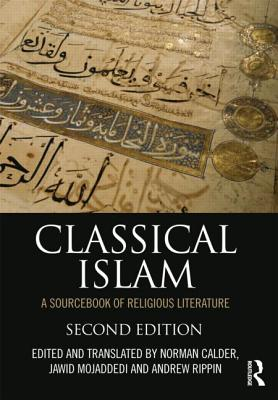Classical Islam By Calder, Norman (EDT)/ Mojaddedi, Jawid (EDT)/ Rippin, Andrew (EDT)